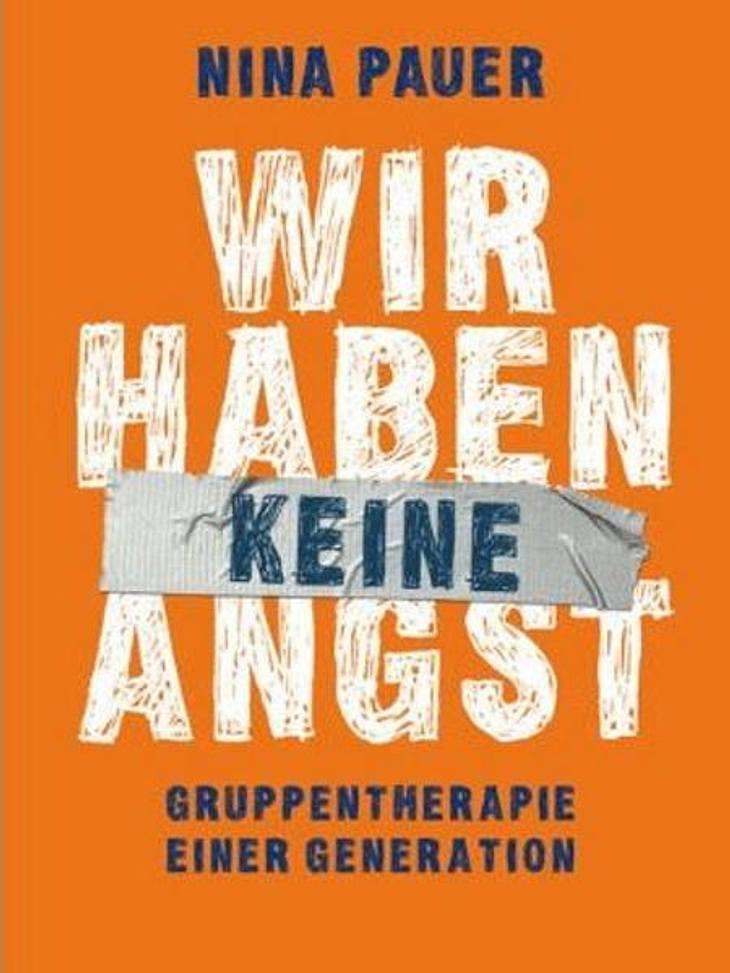 """""""Wir haben keine Angst"""" von Nina PauerDas Alena von der WUNDERWEIB.de-Redaktion:""""Die Autorin Nina Pauer beschreibt ihre Generation zwischen Zweifel und Glück, Ironie und Angst, zwischen Stress und Geborgenheit. Die Möglichkei"""