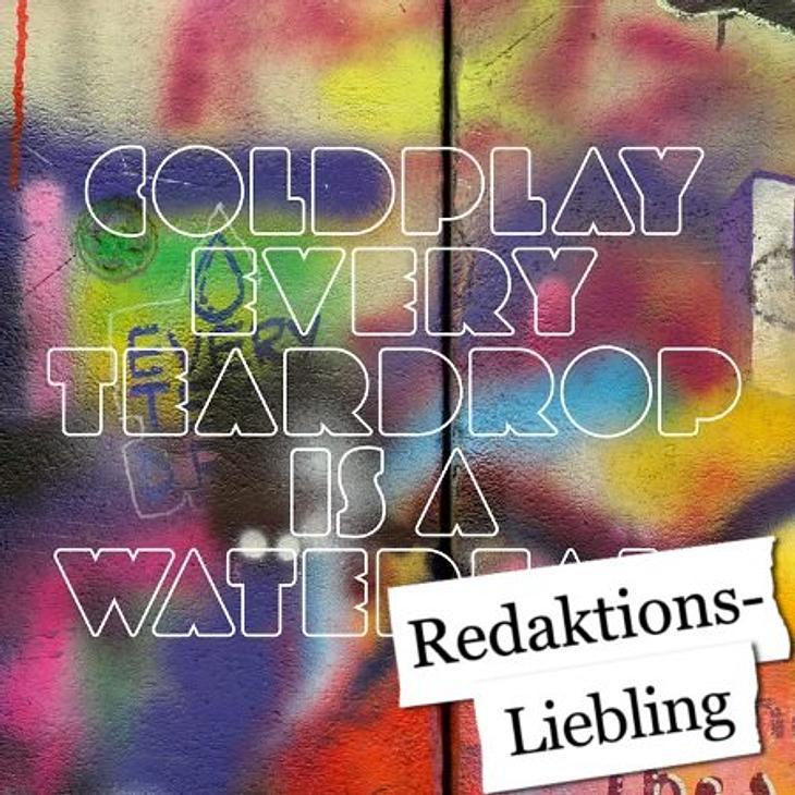"""Das hört die WUNDERWEIB.de-Redaktion im Juli Martina hört """"""""Every Teardrop Is A Waterfall"""" von Coldplay:""""Habe ich schon erwähnt, dass ich ein ganz ganz ganz großer Coldplay-Fan bin? Ich renne zwar nicht auf jedes Konzert"""