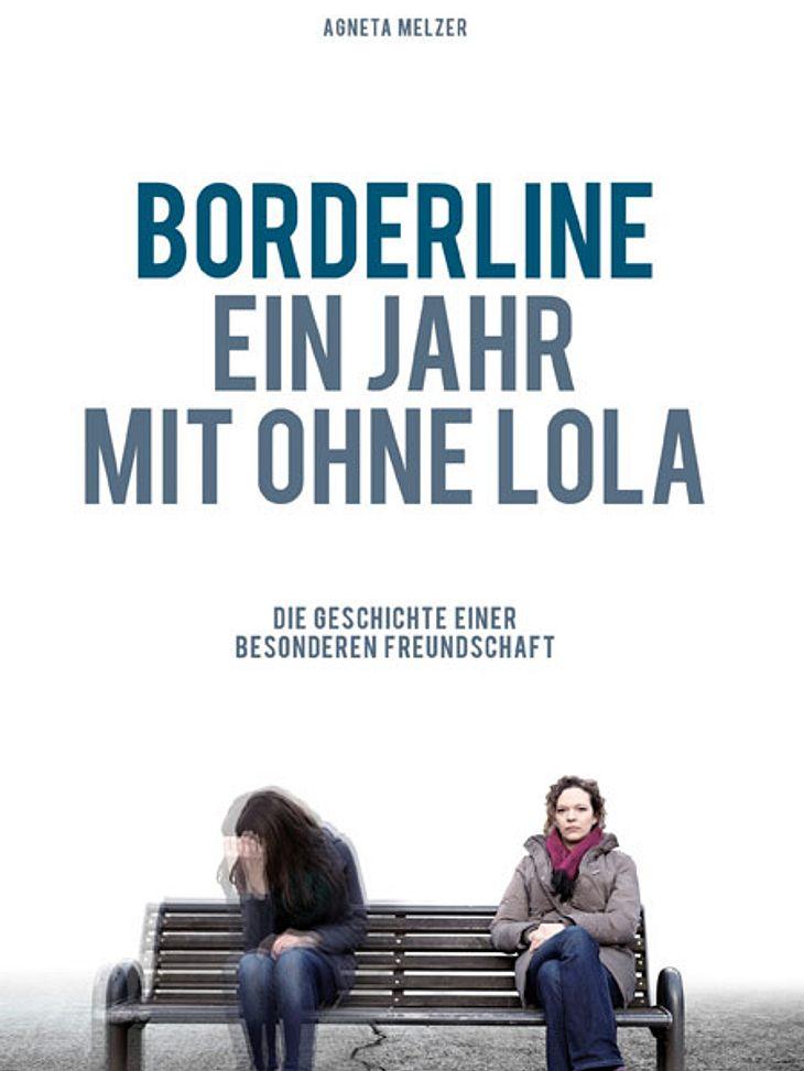 Hier können Sie das Buch gewinnen! Borderline - Ein Jahr mit ohne Lola von Agneta Melzer