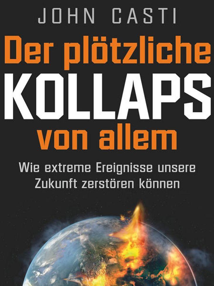 Der plötzliche Kollaps von allem von John CastiDarum geht's: Extreme Ereignisse wie die Finanzkrise, der 11. September oder Fukushima kommen völlig überraschend und können Folgen haben, die in der Zukunft alles zerstören. Wasser, Lebensmit