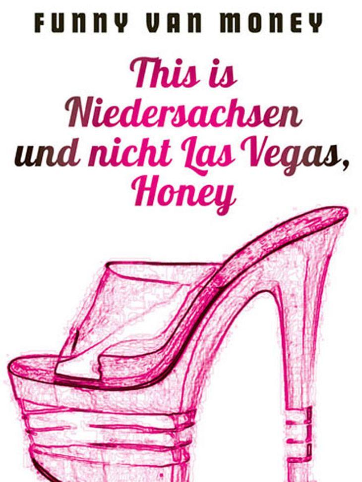Hier können Sie das Buch gewinnen! This is Niedersachsen und nicht Las Vegas, Honey von Funny van Money
