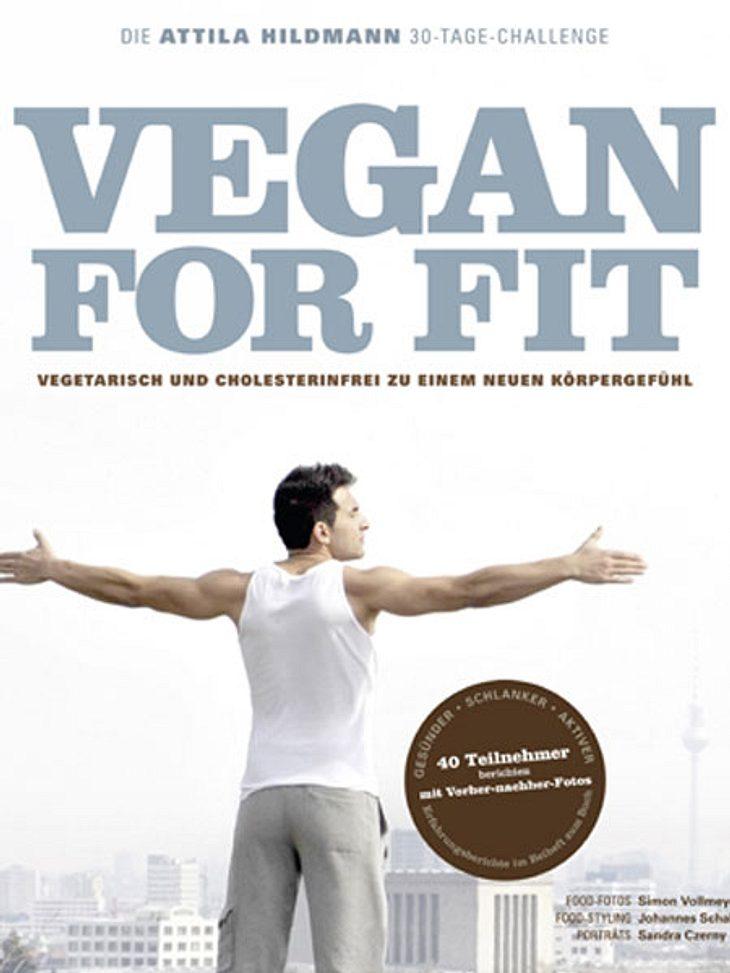 Hier können Sie das Buch gewinnen! Vegan for Fit. Die Attila Hildmann 30-Tage-Challenge von Attila Hildmann