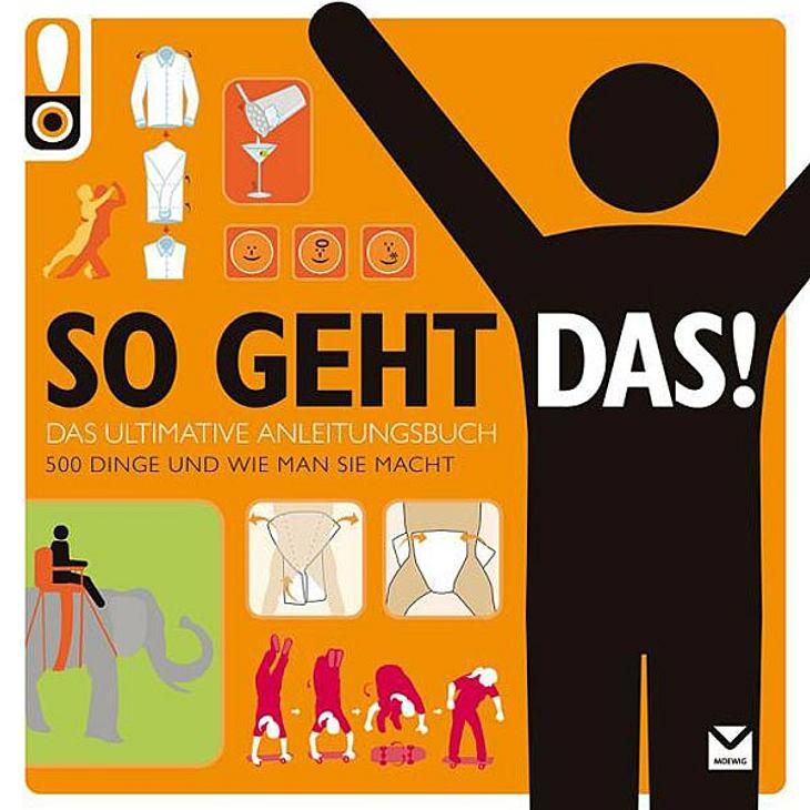 """Auf den Geschmack gekommen? Im dem neuen und ultimativen Anleitungsbuch """"So geht das"""" (erschienen im Moewig-Verlag) gibt's lauter tolle Tipps & Tricks, um den Alltag zu meistern.  Bei Amazon.de kaufen"""